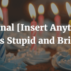 National [Insert Anything] Day Is Stupid and Brilliant