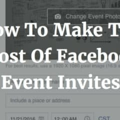 How To Make The Most Of Facebook Event Invites