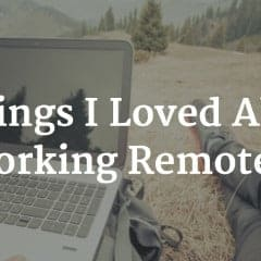 5 Things I Loved About Working Remotely