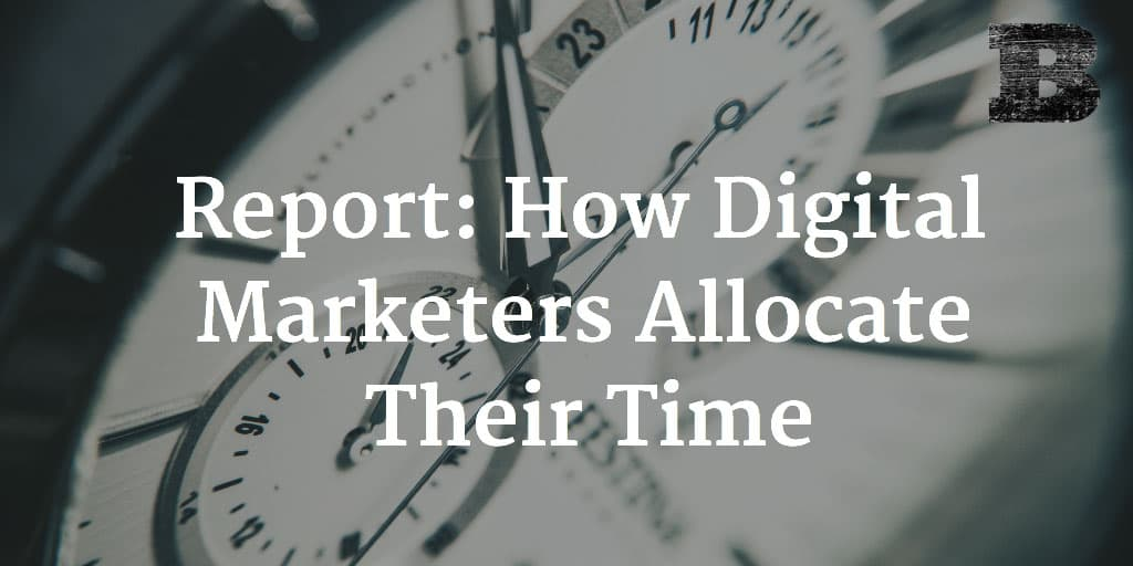 Report: How Digital Marketers Allocate Their Time