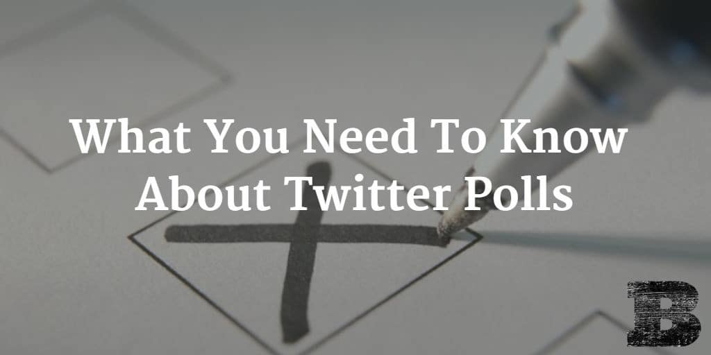 What You Need To Know About Twitter Polls