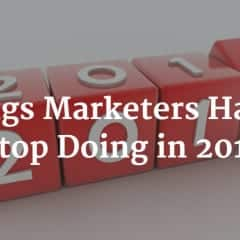 5 Things Marketers Have To Stop Doing in 2016