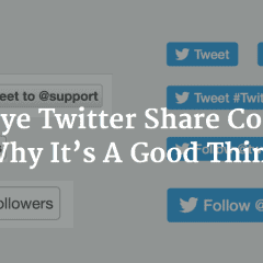 Goodbye Twitter Share Counter: Why It's A Good Thing