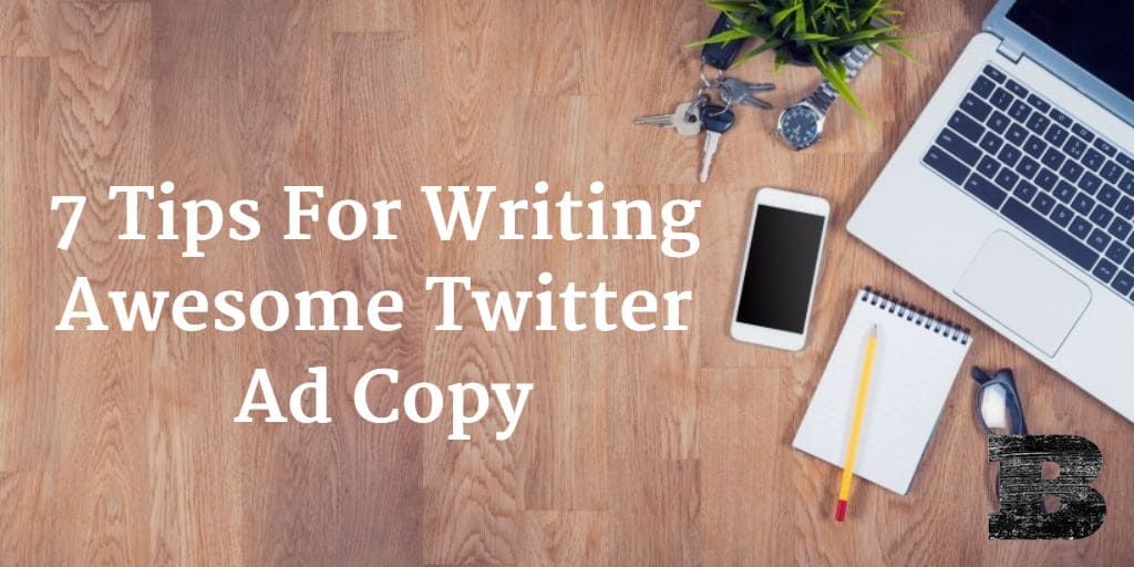 7 Tips For Writing Awesome Twitter Ad Copy