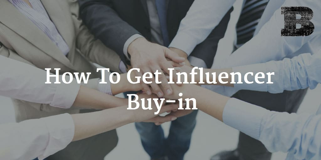 How To Get Influencer Buy-in