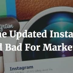 Is The Updated Instagram Feed Bad For Marketers?