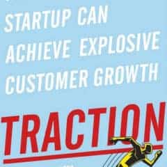 Review: Traction: How Any Startup Can Achieve Explosive Customer Growth
