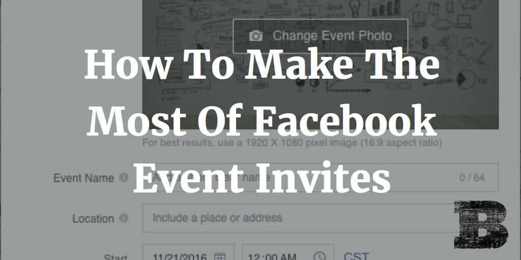 How To Make The Most Of Facebook Event Invites Ben Brausen