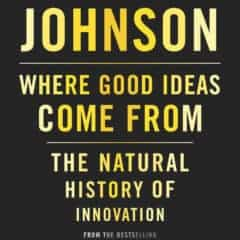 Review: Where Good Ideas Come From by Steven Johnson