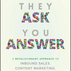 Review: They Ask You Answer by Marcus Sheridan
