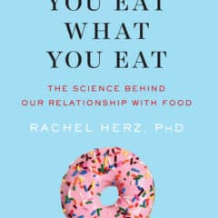 Review: Why You Eat What You Eat by Rachel Herz, PhD