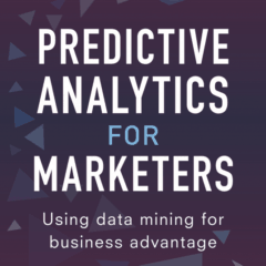 Review: Predictive Analytics For Marketers by Barry Leventhal